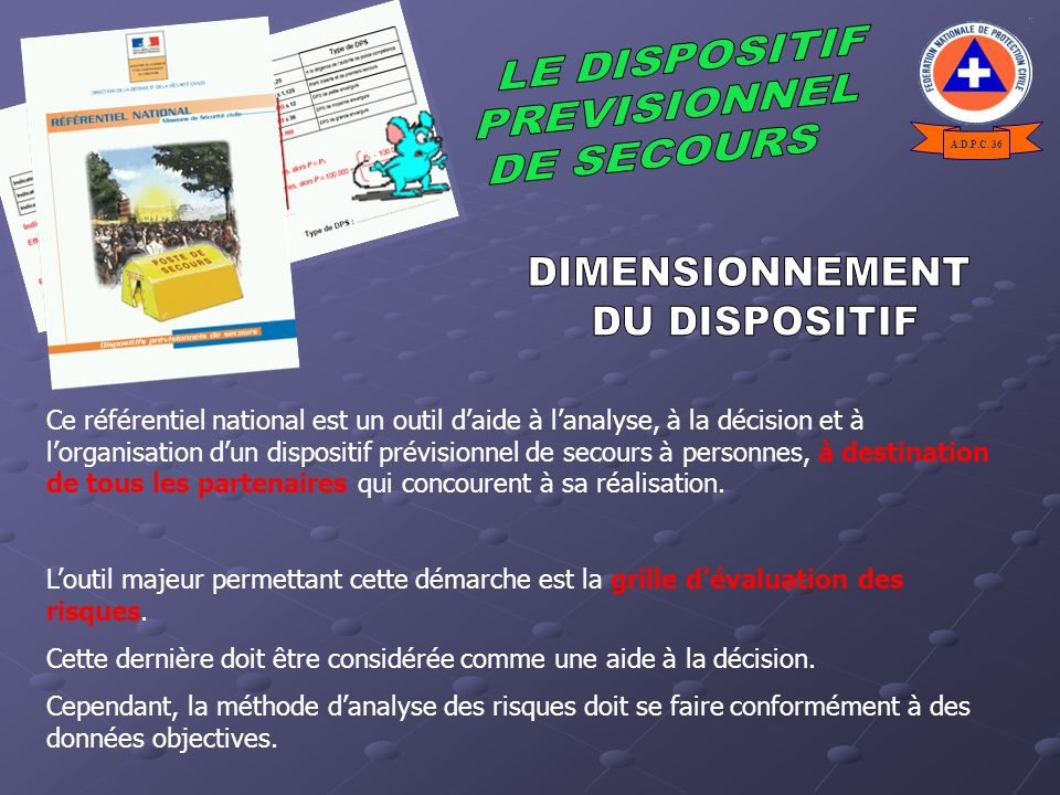 DIMENSIONNEMENT DU DISPOSITIF LE DISPOSITIF PREVISIONNEL DE SECOURS