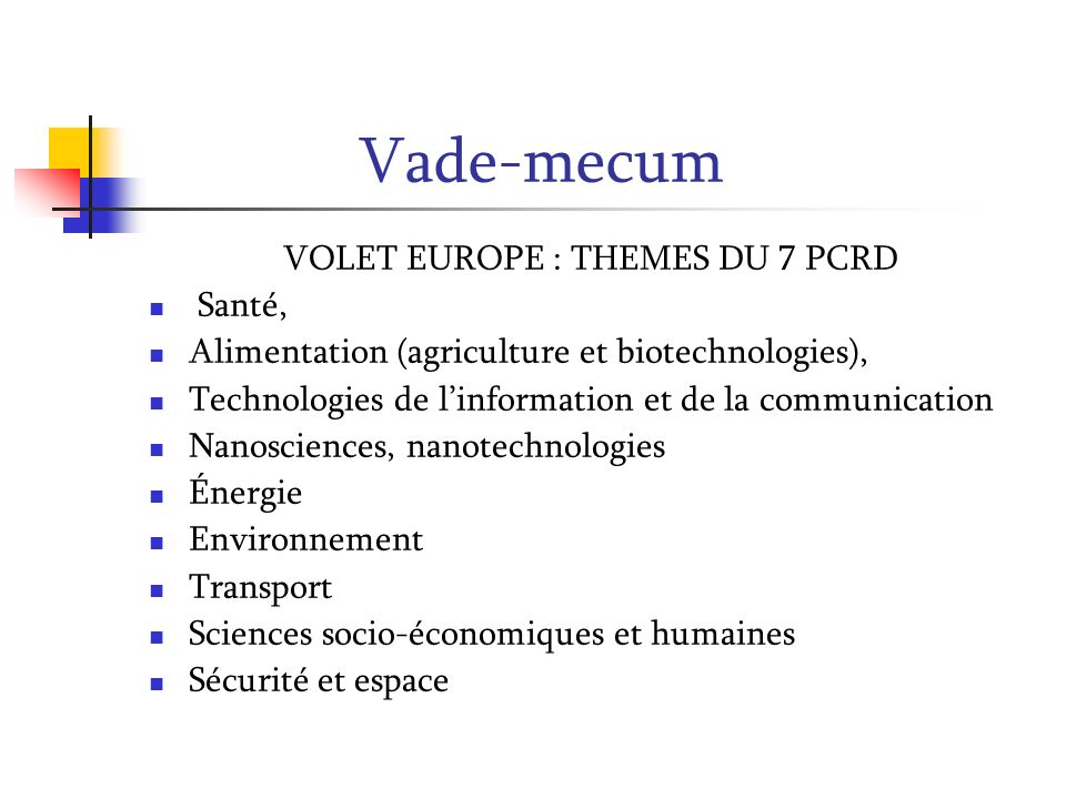 VOLET EUROPE : THEMES DU 7 PCRD