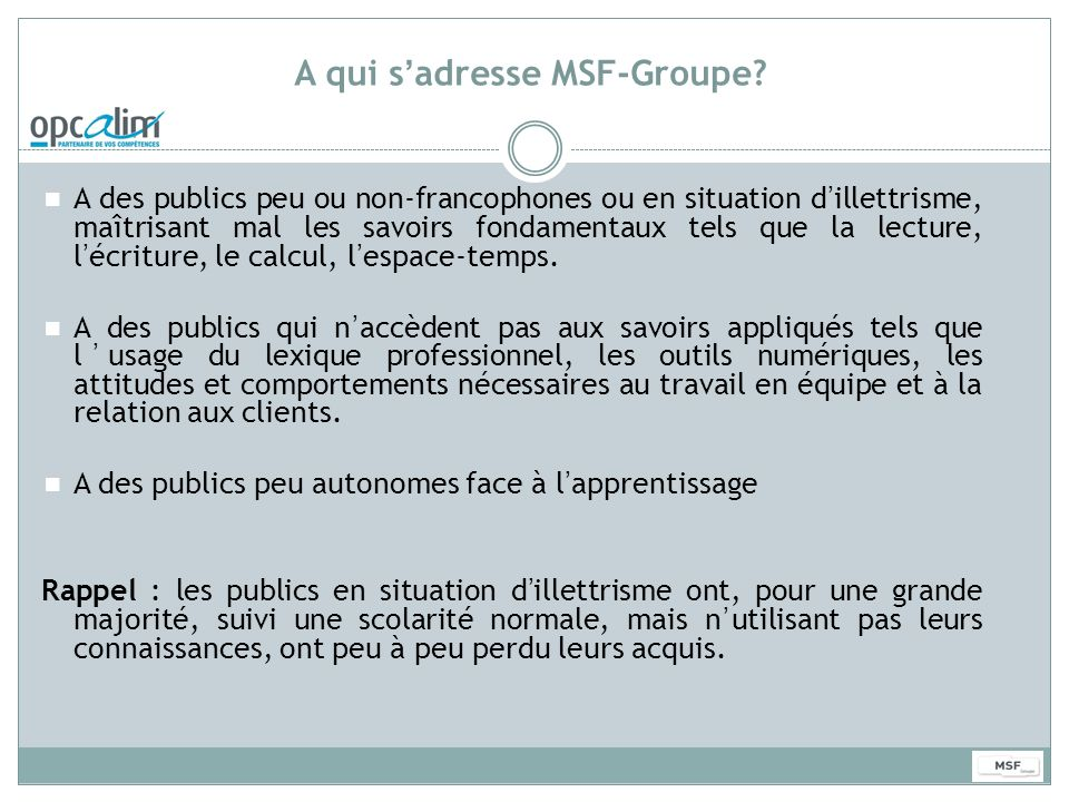A qui s'adresse MSF-Groupe