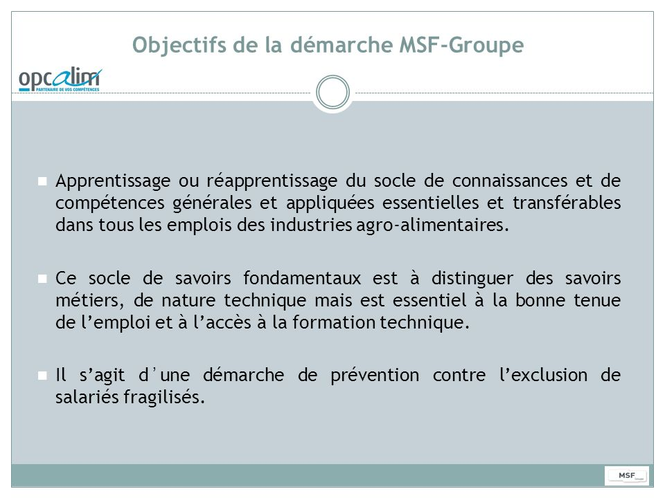 Objectifs de la démarche MSF-Groupe