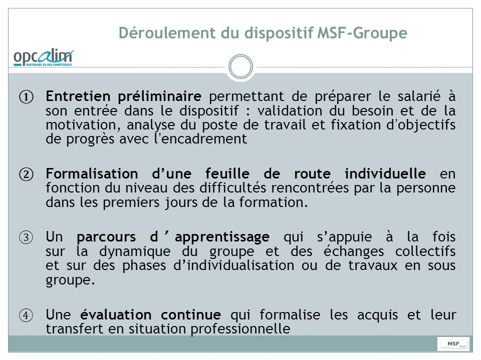 Déroulement du dispositif MSF-Groupe
