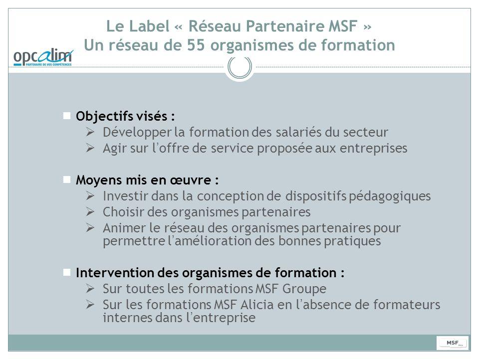 Le Label « Réseau Partenaire MSF » Un réseau de 55 organismes de formation
