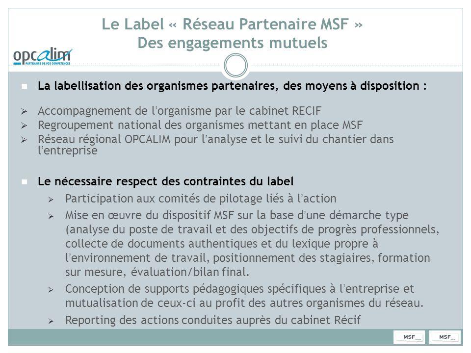 Le Label « Réseau Partenaire MSF » Des engagements mutuels