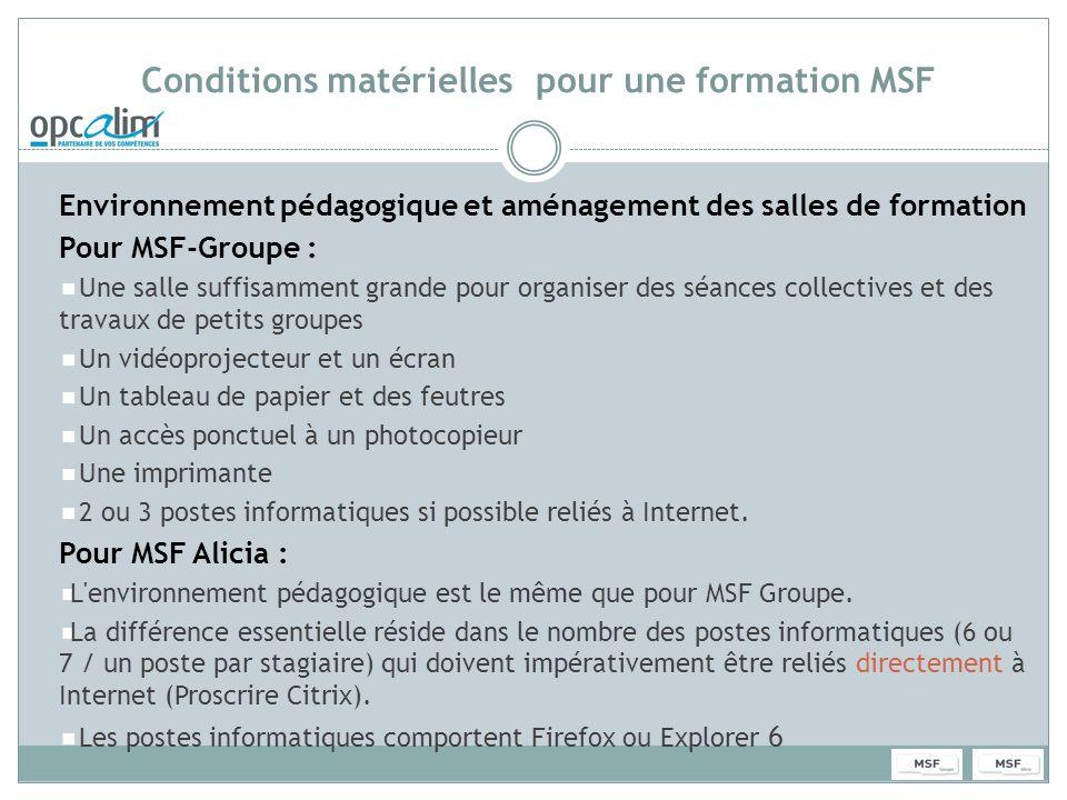 Conditions matérielles pour une formation MSF