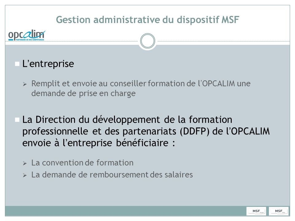 Gestion administrative du dispositif MSF