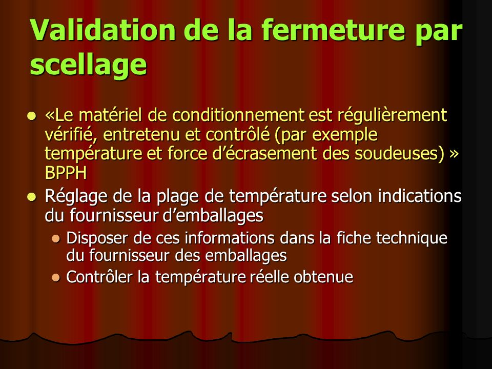Validation de la fermeture par scellage