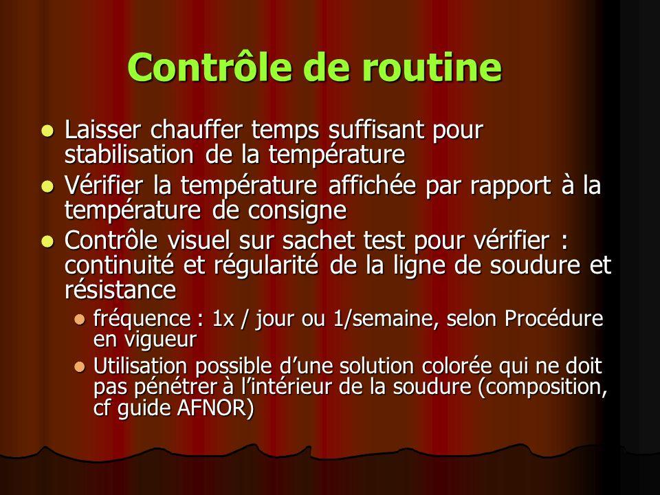 Contrôle de routine Laisser chauffer temps suffisant pour stabilisation de la température.