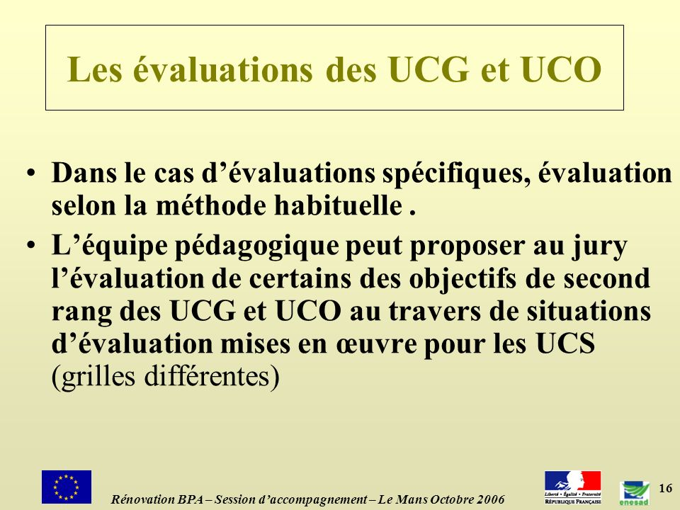 Les évaluations des UCG et UCO