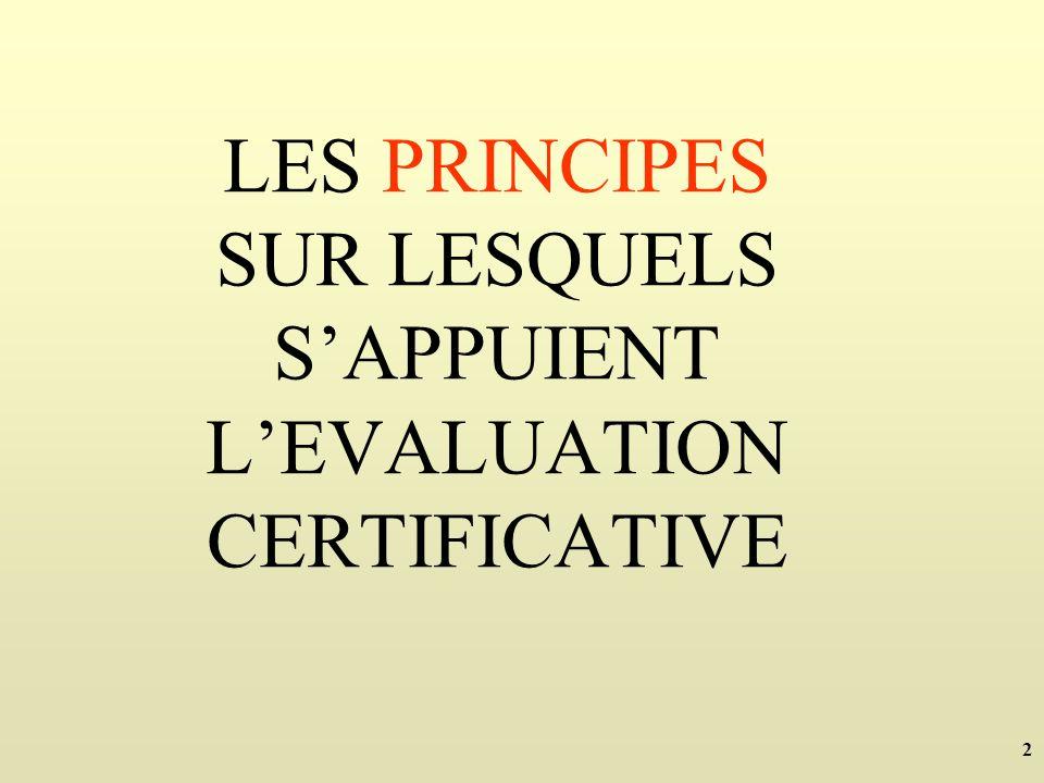 LES PRINCIPES SUR LESQUELS S'APPUIENT L'EVALUATION CERTIFICATIVE