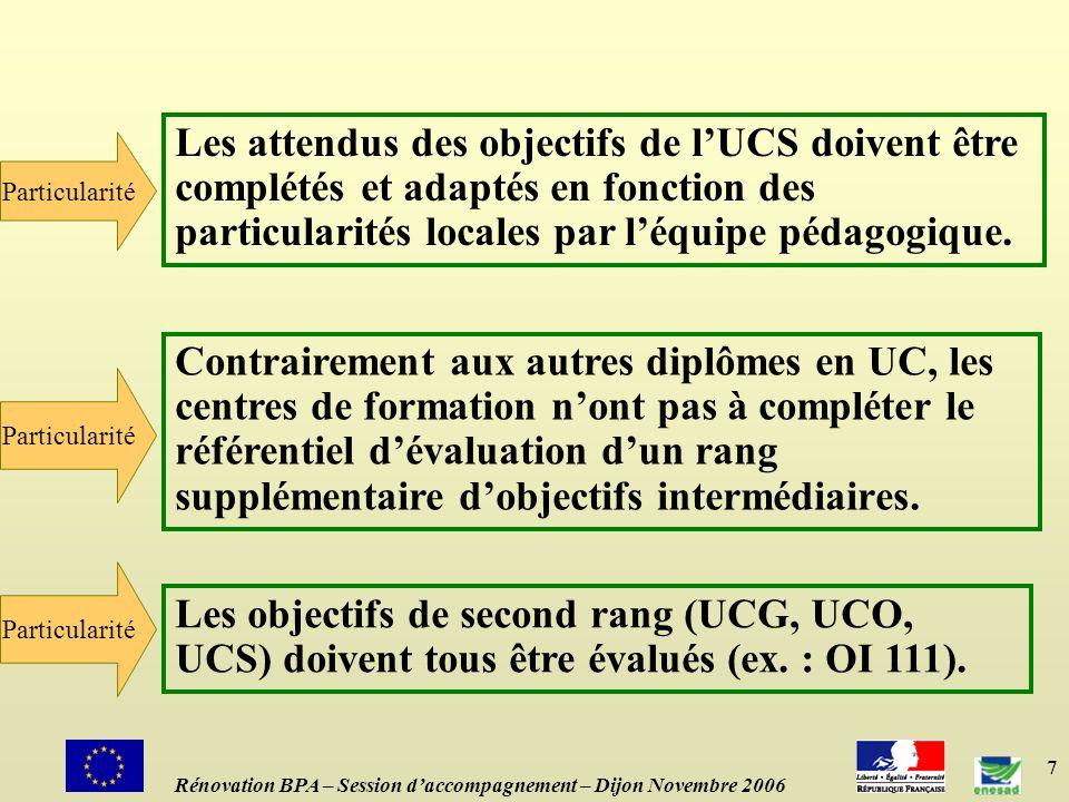 Les attendus des objectifs de l'UCS doivent être complétés et adaptés en fonction des particularités locales par l'équipe pédagogique.