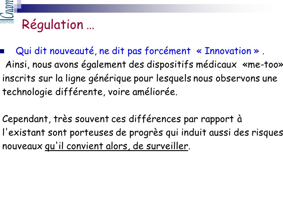 Régulation … Qui dit nouveauté, ne dit pas forcément « Innovation » .