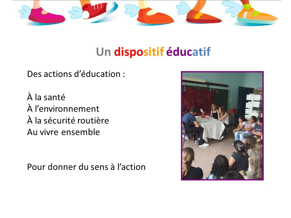 Un dispositif éducatif