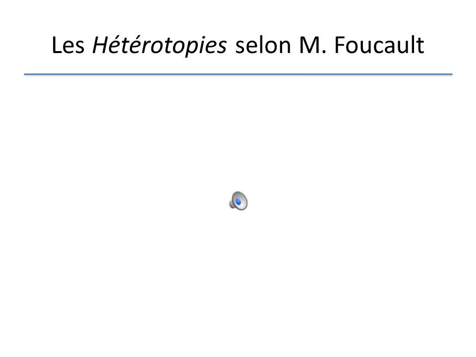 Les Hétérotopies selon M. Foucault