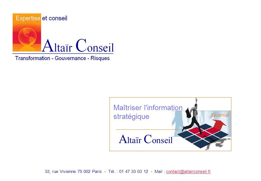 Altaïr Conseil Maîtriser l information stratégique Sécurisé