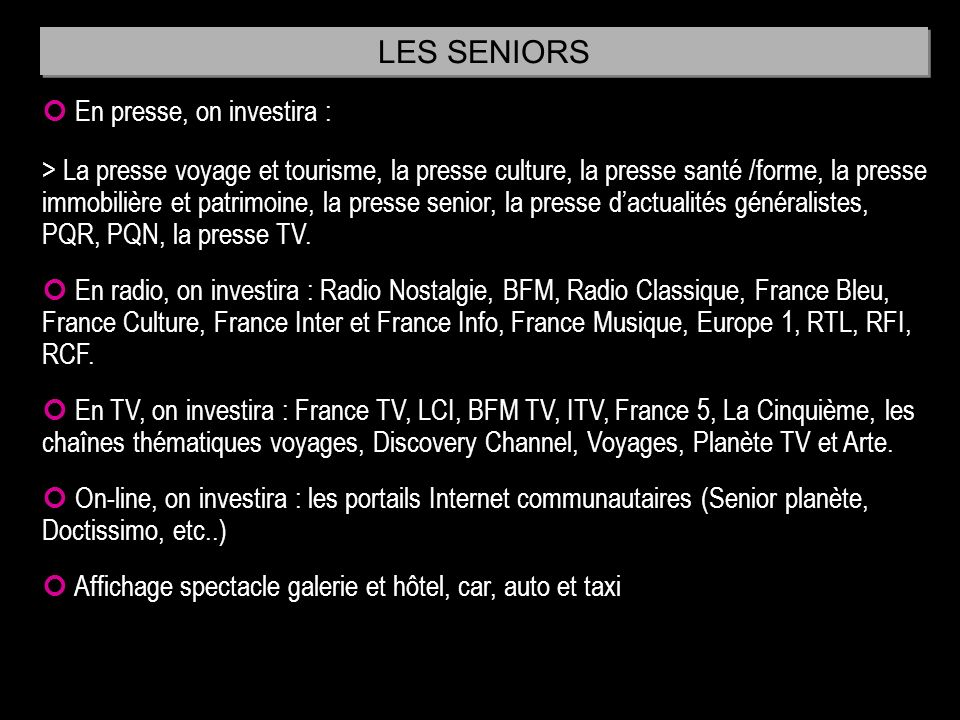 LES SENIORS  En presse, on investira :