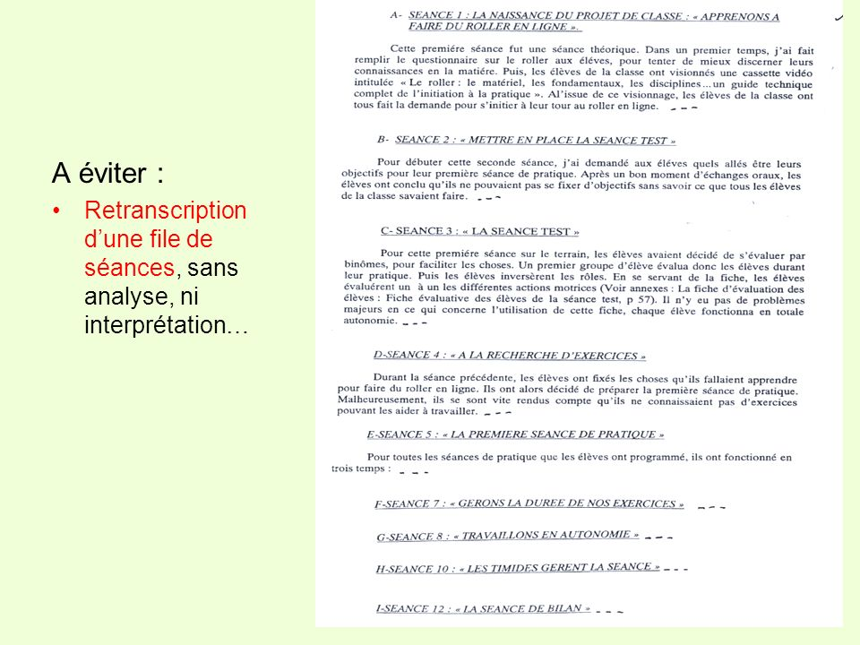 A éviter : Retranscription d'une file de séances, sans analyse, ni interprétation…