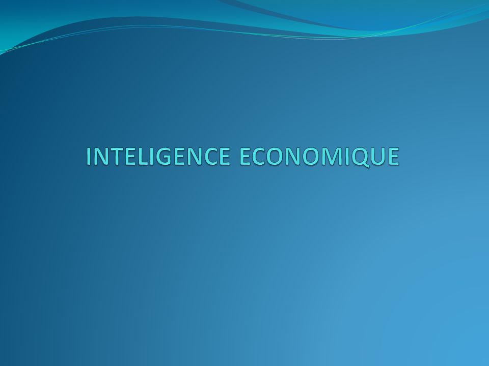 INTELIGENCE ECONOMIQUE