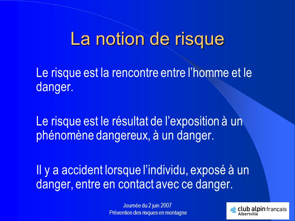 Journée du 2 juin 2007 Prévention des risques en montagne