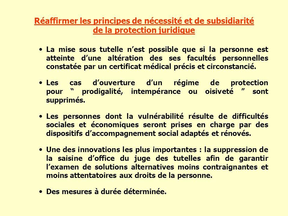 Réaffirmer les principes de nécessité et de subsidiarité de la protection juridique
