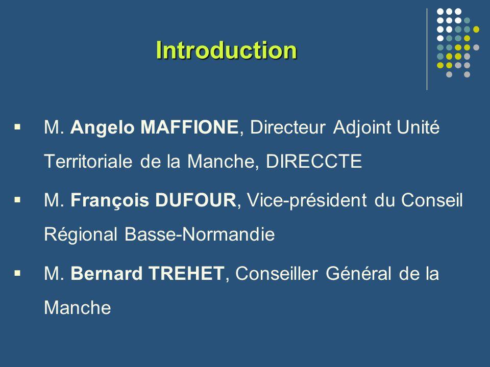 Introduction M. Angelo MAFFIONE, Directeur Adjoint Unité Territoriale de la Manche, DIRECCTE.