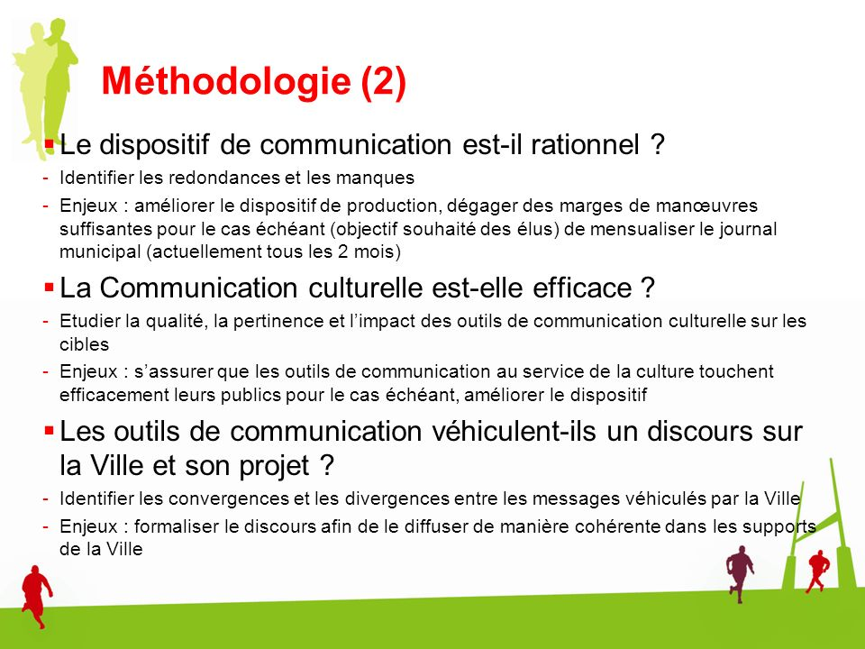Méthodologie (2) Le dispositif de communication est-il rationnel