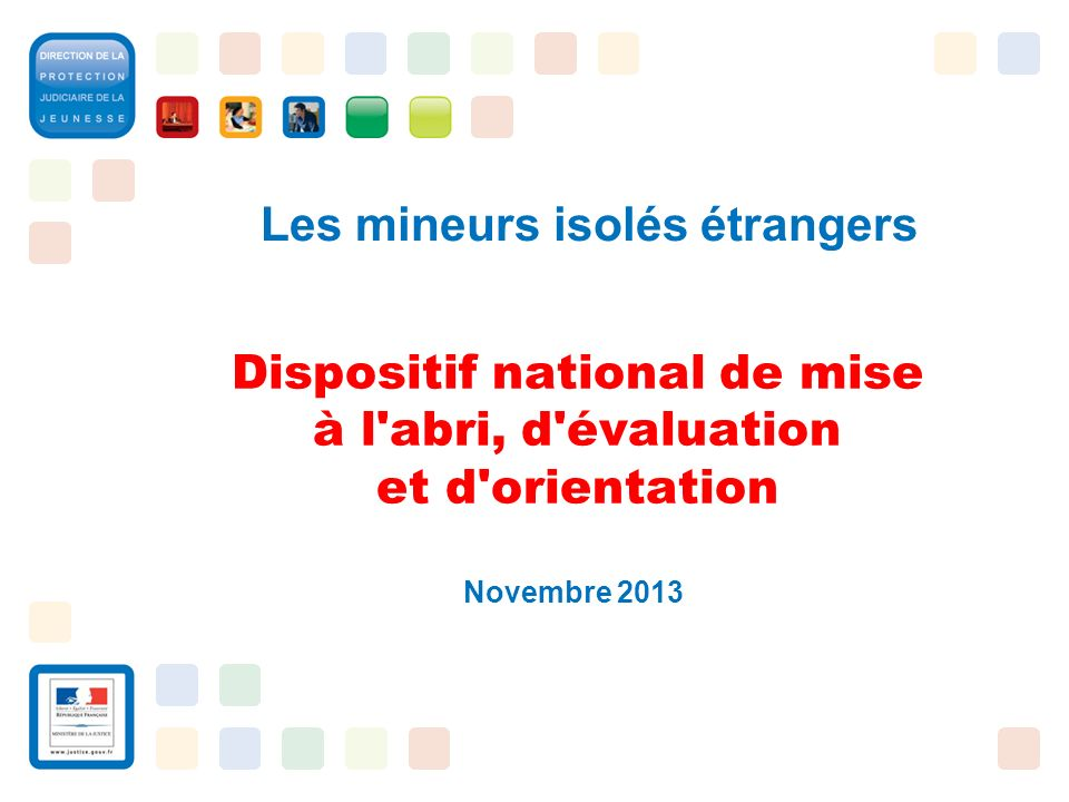 Dispositif national de mise à l abri, d évaluation et d orientation