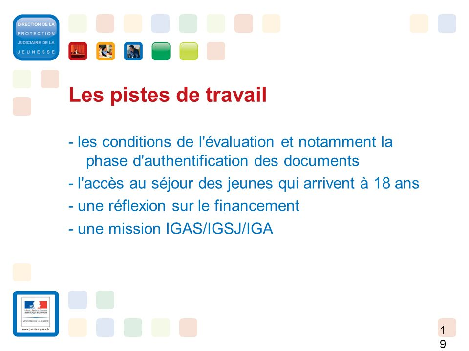 Les pistes de travail - les conditions de l évaluation et notamment la phase d authentification des documents.