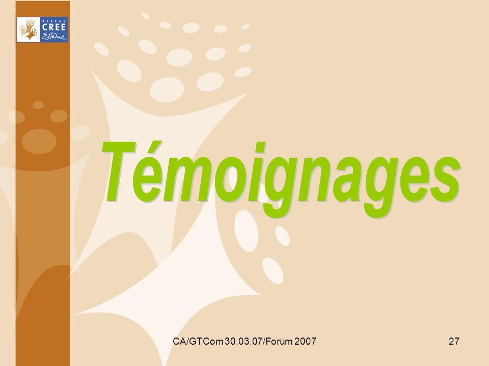 Témoignages CA/GTCom 30.03.07/Forum 2007