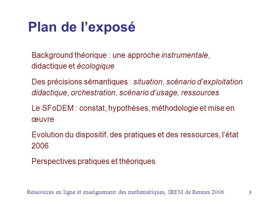 Plan de l'exposé Background théorique : une approche instrumentale, didactique et écologique.