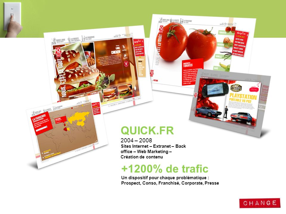 QUICK.FR 2004 – 2008 Sites Internet – Extranet – Back office – Web Marketing – Création de contenu