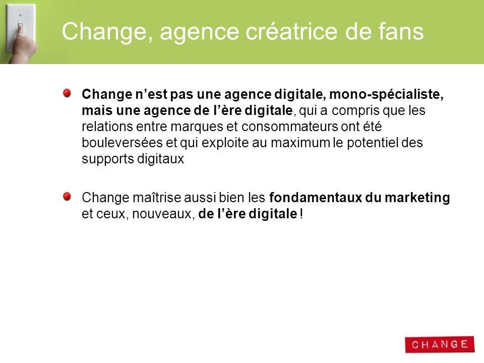 Change, agence créatrice de fans