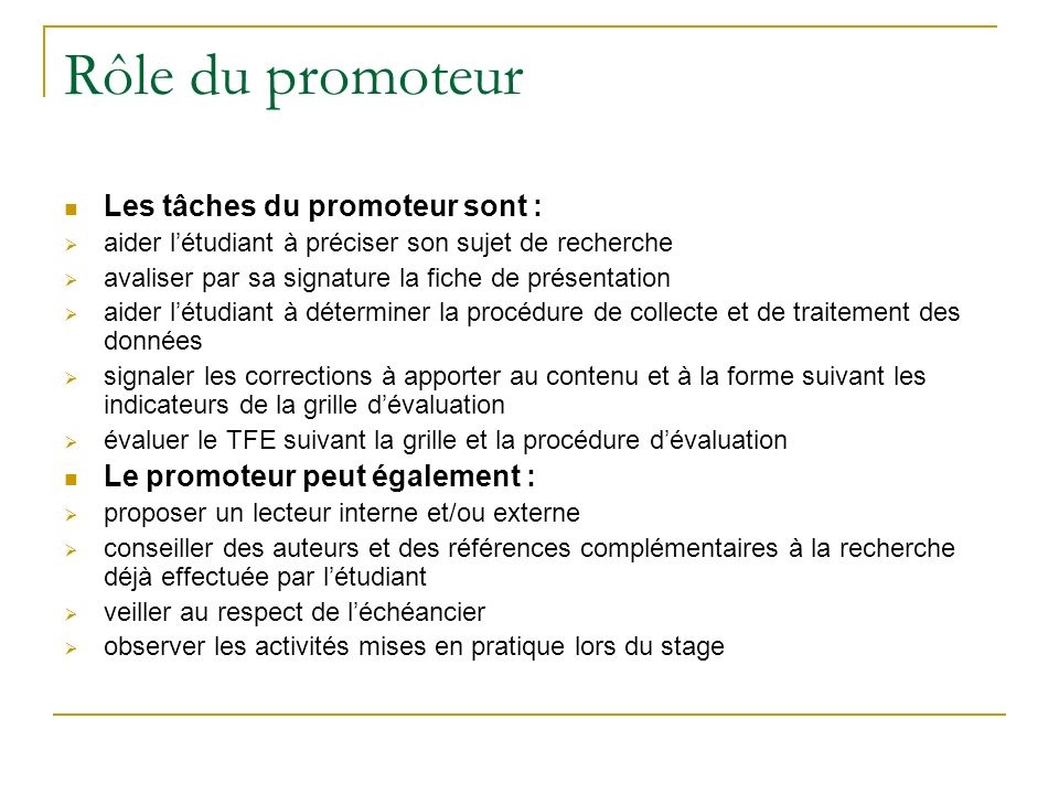 Rôle du promoteur Les tâches du promoteur sont :