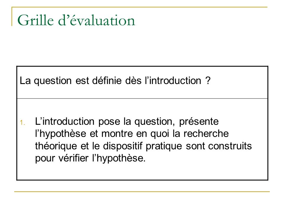 Grille d'évaluation La question est définie dès l'introduction