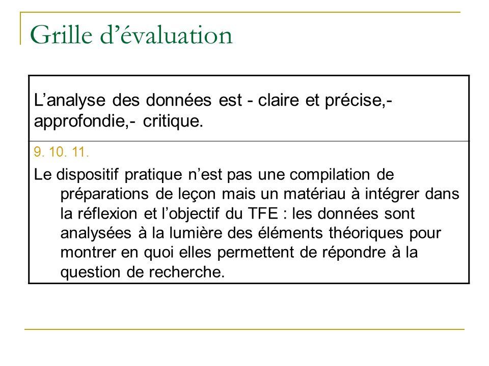 Grille d'évaluation L'analyse des données est - claire et précise,- approfondie,- critique. 9. 10. 11.