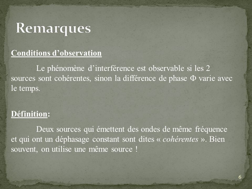 Remarques Conditions d'observation