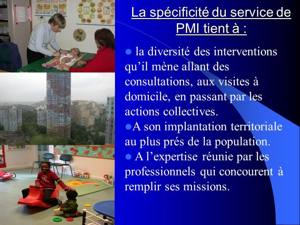 La spécificité du service de PMI tient à :