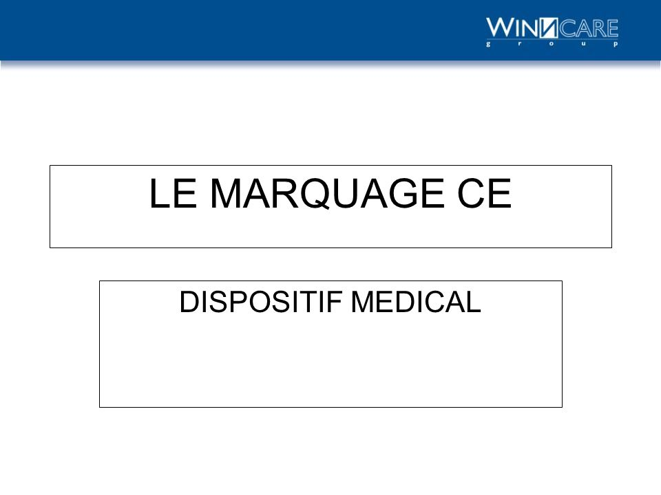 LE MARQUAGE CE DISPOSITIF MEDICAL