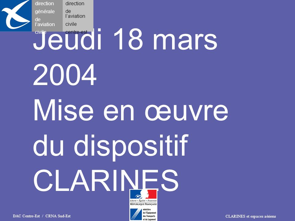 Jeudi 18 mars 2004 Mise en œuvre du dispositif CLARINES