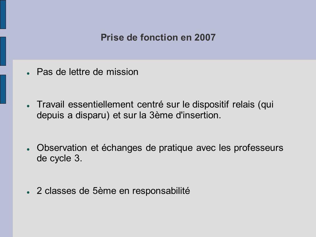 Prise de fonction en 2007 Pas de lettre de mission.