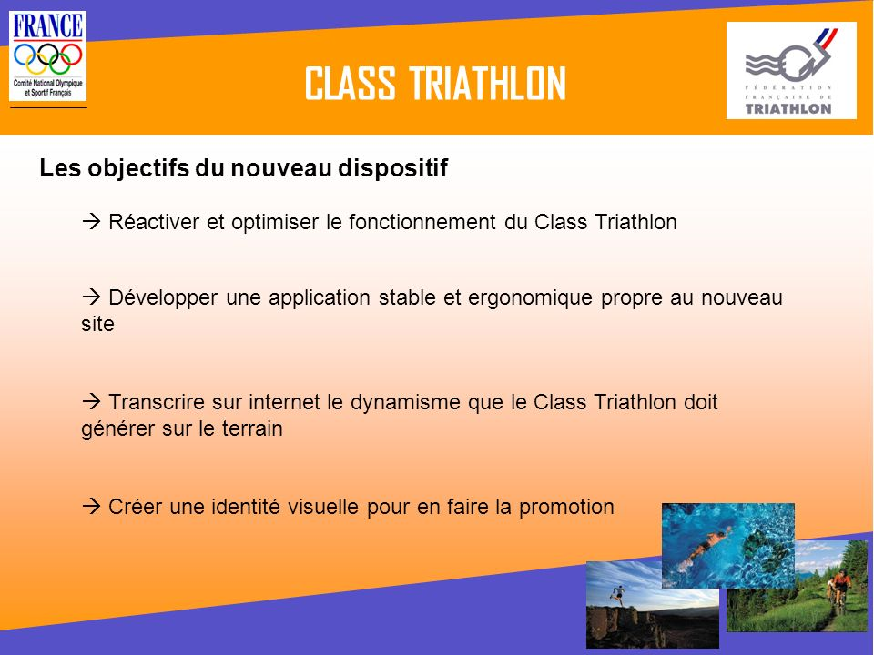 CLASS TRIATHLON Les objectifs du nouveau dispositif