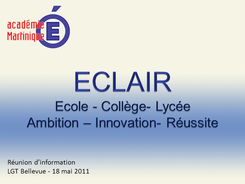 ECLAIR Ecole - Collège- Lycée Ambition – Innovation- Réussite