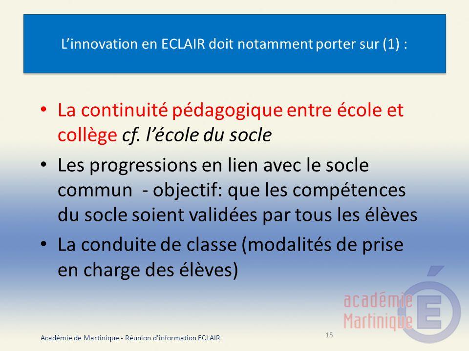 L'innovation en ECLAIR doit notamment porter sur (1) :