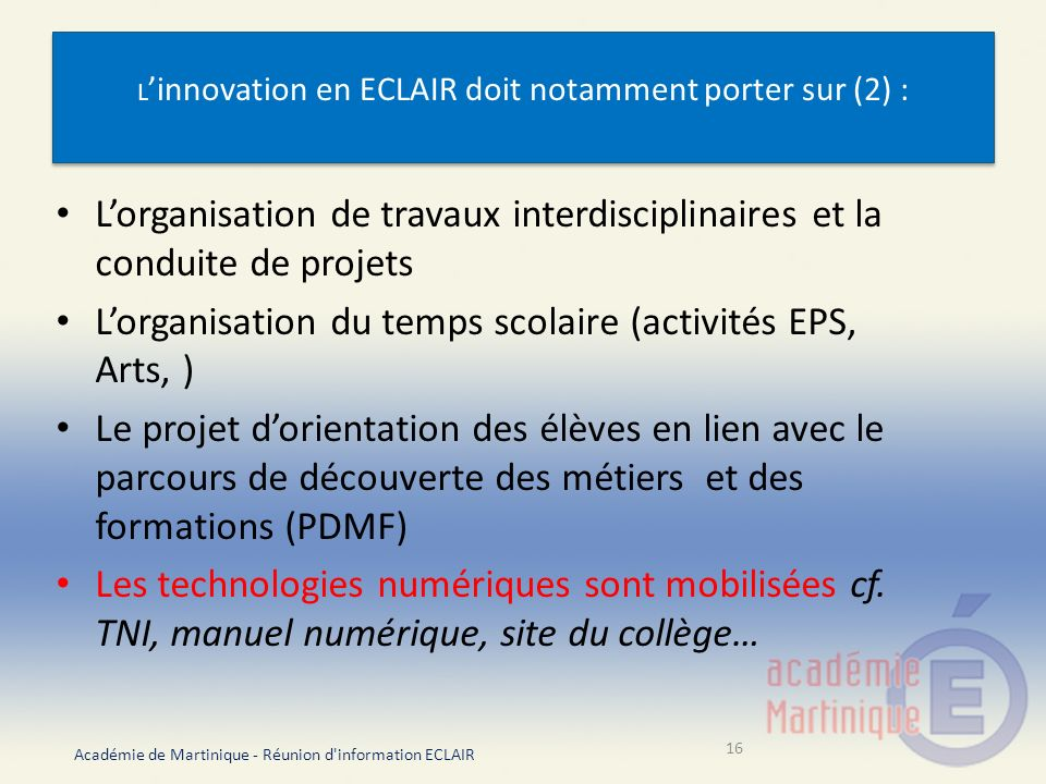 L'innovation en ECLAIR doit notamment porter sur (2) :