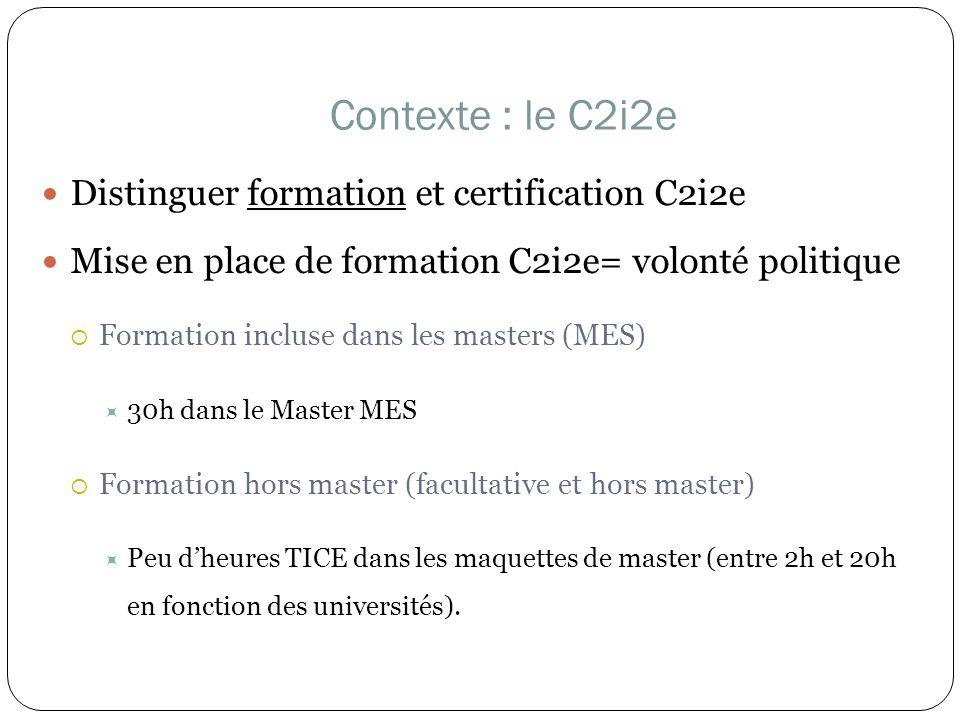 Contexte : le C2i2e Distinguer formation et certification C2i2e
