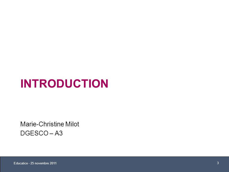 Introduction Marie-Christine Milot DGESCO – A3