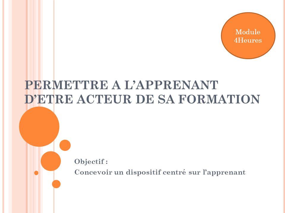 PERMETTRE A L'APPRENANT D'ETRE ACTEUR DE SA FORMATION