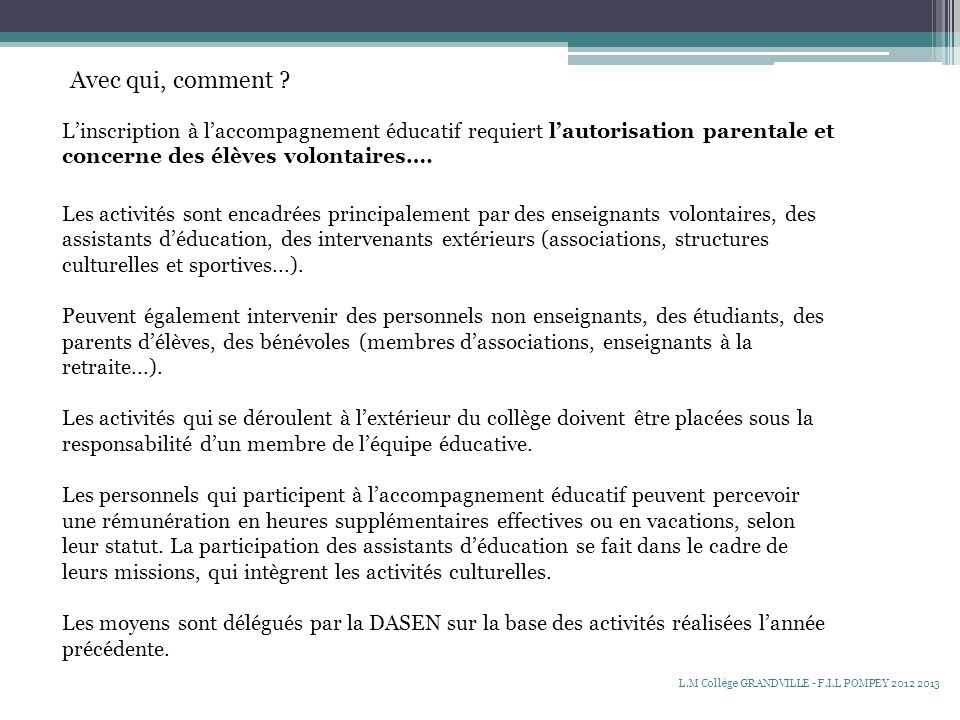 Avec qui, comment L'inscription à l'accompagnement éducatif requiert l'autorisation parentale et concerne des élèves volontaires….