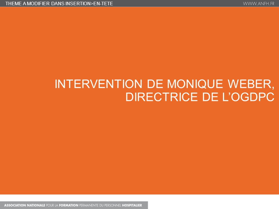 INTERVENTION DE MONIQUE WEBER, Directrice de l'OGDPC