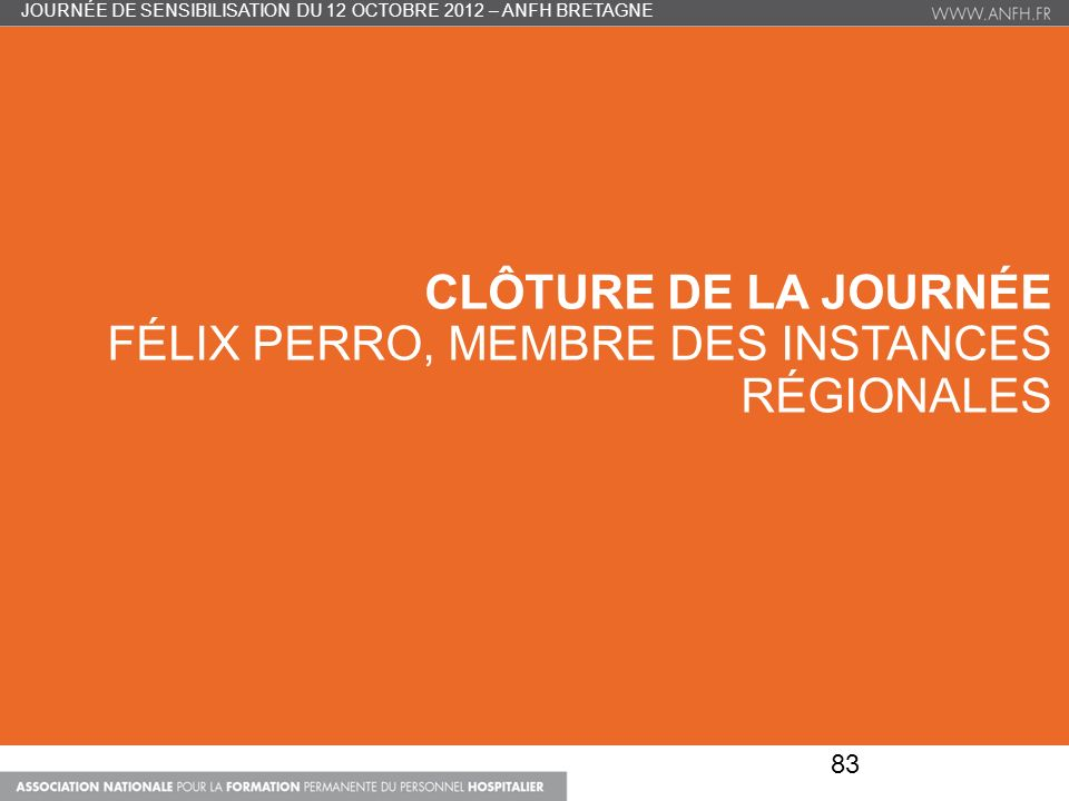 Clôture de la journée Félix PERRO, membre des instances régionales