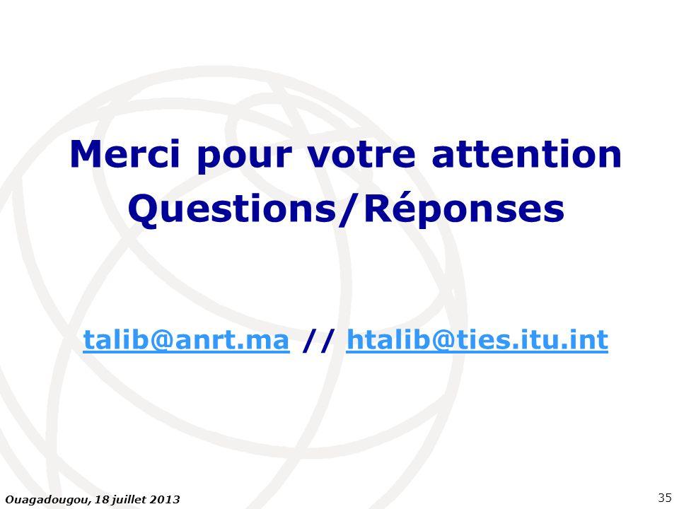 Merci pour votre attention talib@anrt.ma // htalib@ties.itu.int